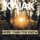 More Than You Know by Kaiak