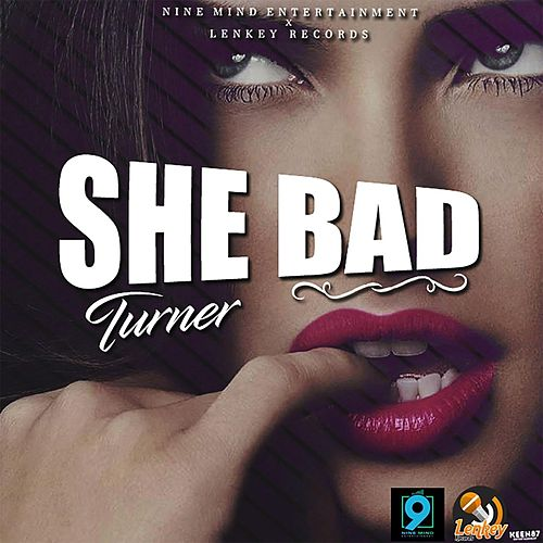 She Bad by Turner