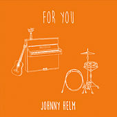 For You by Johnny Helm