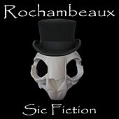 Sic Fiction by Rochambeaux