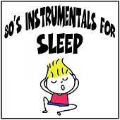 80's Instrumentals for Sleep by Various Artists