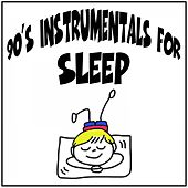 90's Instrumentals for Sleep by Various Artists