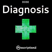 Diagnosis / Tell Your Story by Dose