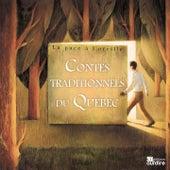 Contes traditionnels du Québec (La puce à l'oreille) by Various Artists