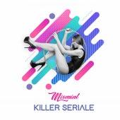 Killer Seriale by Mismint