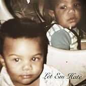 Let 'Em Hate by Jay Tee