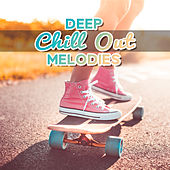 Deep Chill Out Melodies – Calming Chill Vibes, Summer Soothing Music, Tropical Relaxation, Self Relax by Cafe Ibiza