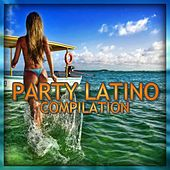 Party Latino (The Best Compilation) by Various Artists