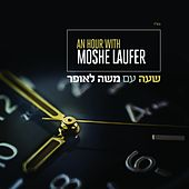 An Hour With Moshe by Moshe Laufer