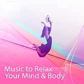 Music to Relax Your Mind & Body – Chilled Waves, New Age Piano, Stress Relief, Rest a Bit by Ambient Music Therapy