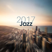 2017 Jazz – Instrumental Music, Ambient, Lounge, New Relaxed Jazz, Calm by Chilled Jazz Masters