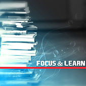 Focus & Learn – Soft New Age Music to Concentrate, Peaceful Sounds, Pass Exams by Study Focus