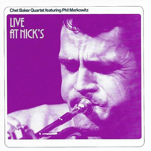 Live at Nick's (Live) [feat. Phil Markowitz] by Chet Baker
