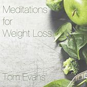 Meditations for Weight Loss by Tom Evans