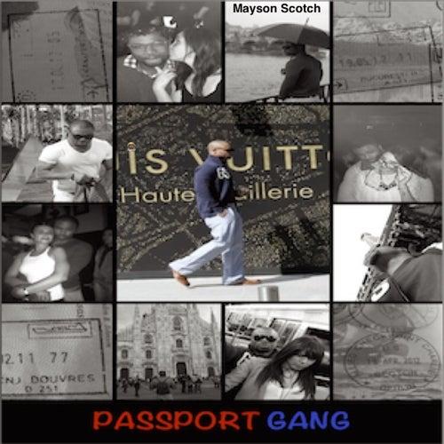Passport Gang by Mayson Scotch