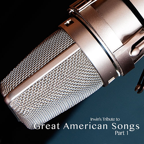 Tribute to Great American Songbook Pt. 1 by Irwin Gordon