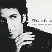 Places I Have Never Been by Willie Nile