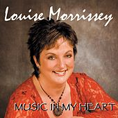 Music in My Heart by Louise Morrissey