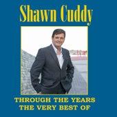 Through the Years - The Very Best of Shawn Cuddy by Shawn Cuddy