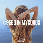 Ego in Mykonos 2017 Selected by Ben DJ by Various Artists