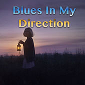 Blues In My Direction von Various Artists