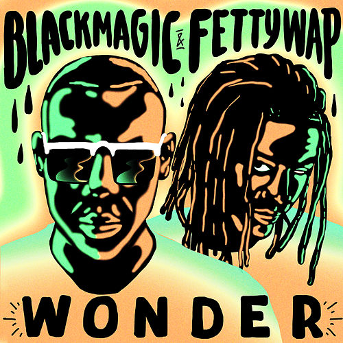 Wonder by Fetty Wap