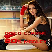 Disco Classic 80's Medley 1: Heart Of Glass / Amoureux Solitaires / Monkey Chop / Wordy Rappinghood / Respectable / Shattered Dreams / People from Ibiza / Eyes Without a Face / Owner of a Lonely Heart / Don't You (Forget About Me) / Jump! / Duel / Only Cr by Disco Fever