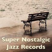 Super Nostalgic Jazz Records von Various Artists