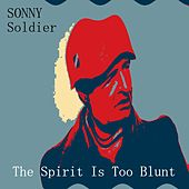 The Spirit Is Too Blunt by Sonny Soldier