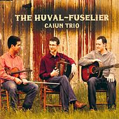 The Huval-Fuselier Cajun Trio by The Huval-Fuselier Cajun Trio