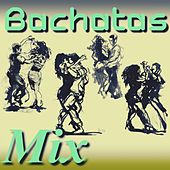 Bachatas Mix von Various Artists