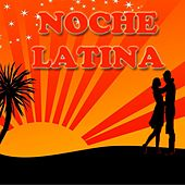 Noche Latina by Various Artists