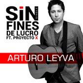 Sin Fines de Lucro (feat. Proyecto X) by Arturo Leyva