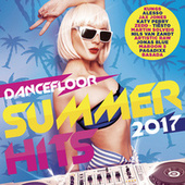 Dancefloor Summer Hits 2017 de Various Artists