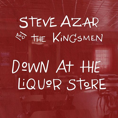 Down at the Liquor Store by Steve Azar