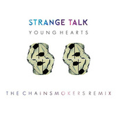 Young Hearts (The Chainsmokers Remix) by Strange Talk
