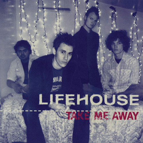Take Me Away by Lifehouse