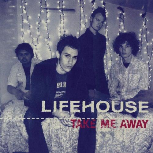 Take Me Away by Lifehouse