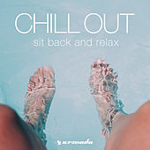 Chill Out (Sit Back And Relax) by Various Artists