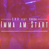 Imma am Start (feat. Arron) by Sbg
