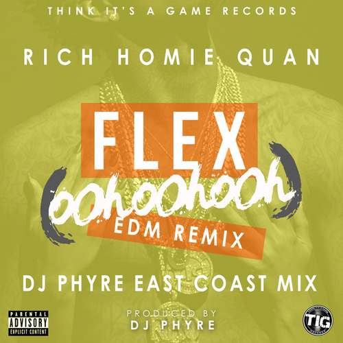 Flex (Ooh, Ooh, Ooh) (DJ Phyre Remix) by Rich Homie Quan