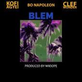 Blem (feat. Kofi Agyei & Clef Wonder) by Bo Napoleon