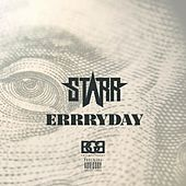 Errryday by Starr