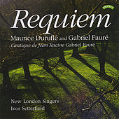 Play & Download Requiem - Maurice Duruflé and Gabriel Fauré by New London Singers | Napster