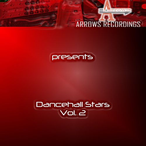 Play & Download Arrows Dancehall Stars Vol. 2 by Various Artists | Napster