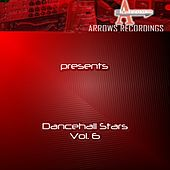 Play & Download Arrows Dancehall Stars Vol. 6 by Various Artists | Napster