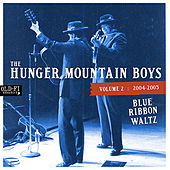 Play & Download Volume 2: 2004-2005 Blue Ribbon Waltz by The Hunger Mountain Boys | Napster