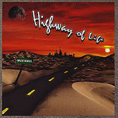 Play & Download Highway of Life by The Mustangs | Napster