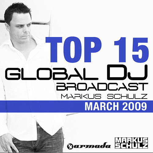 Global DJ Broadcast Top 15 - March 2009 by Various Artists