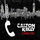 Chaos by Calton Kelly